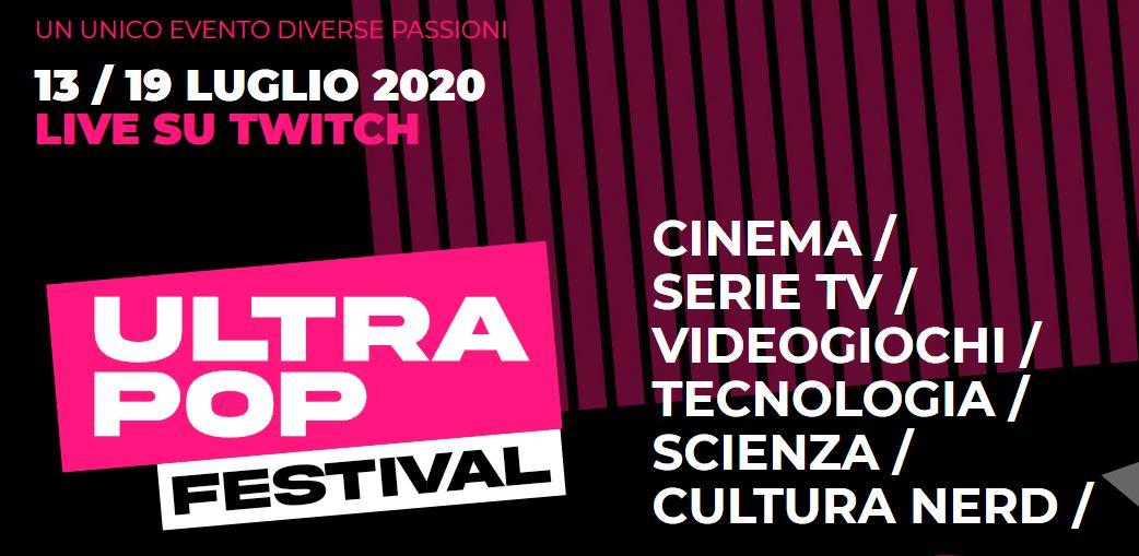 UltraPop Festival: cinema, serie tv e cultura nerd si raccontano su Twitch