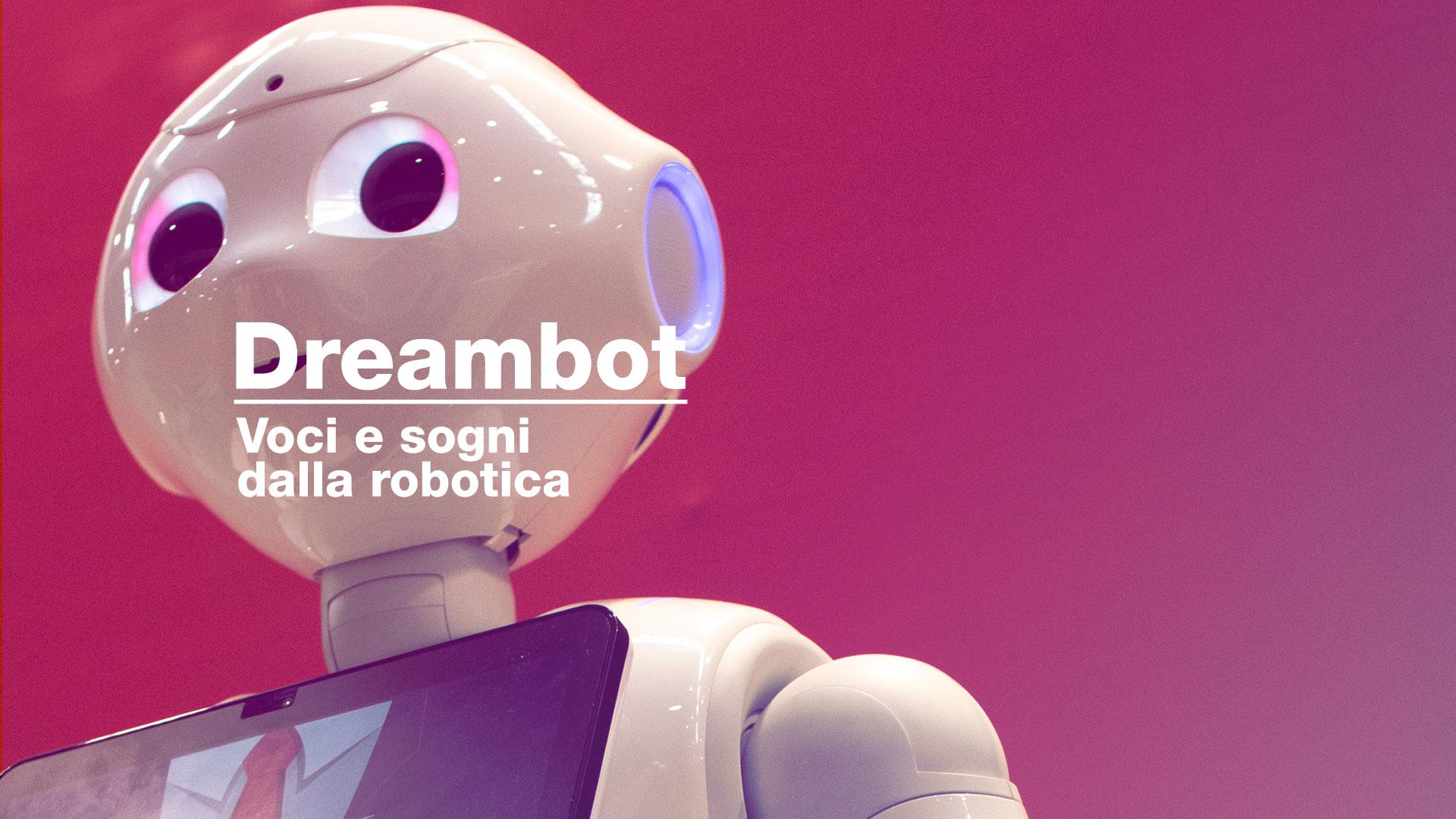 Dreambot, il nuovo podcast italiano dedicato alla robotica